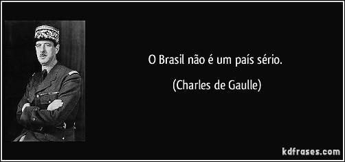 Nem em sonho o Brasil é sério.