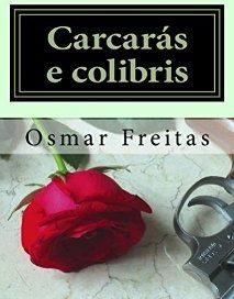 Carcarás e colibris, um romance brasileiro
